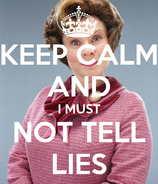 KEEP CALM AND I MUST NOT TELL LIES