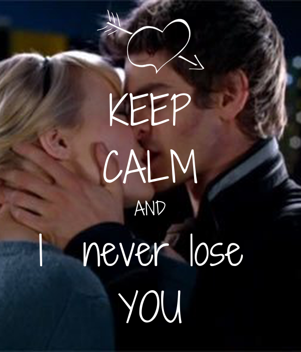 KEEP CALM AND I  never lose  YOU