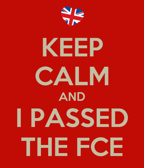 KEEP CALM AND I PASSED THE FCE
