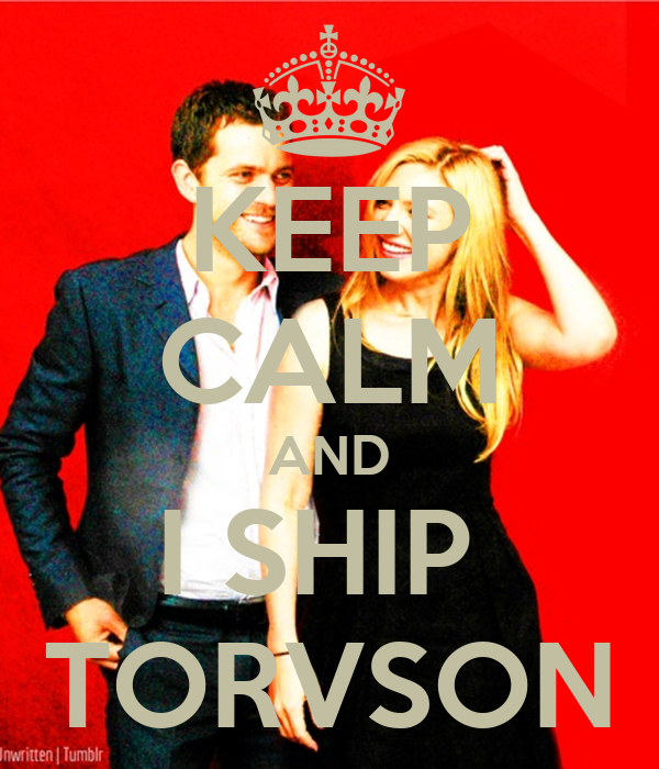KEEP CALM AND I SHIP  TORVSON