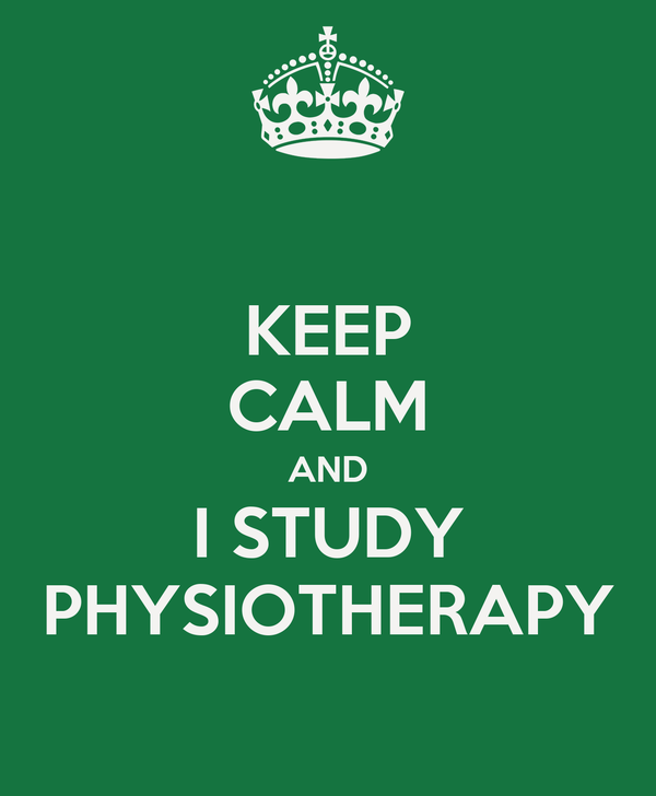 KEEP CALM AND I STUDY PHYSIOTHERAPY
