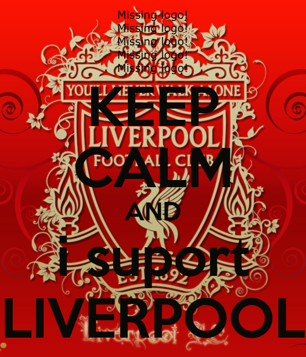 KEEP CALM AND i suport LIVERPOOL