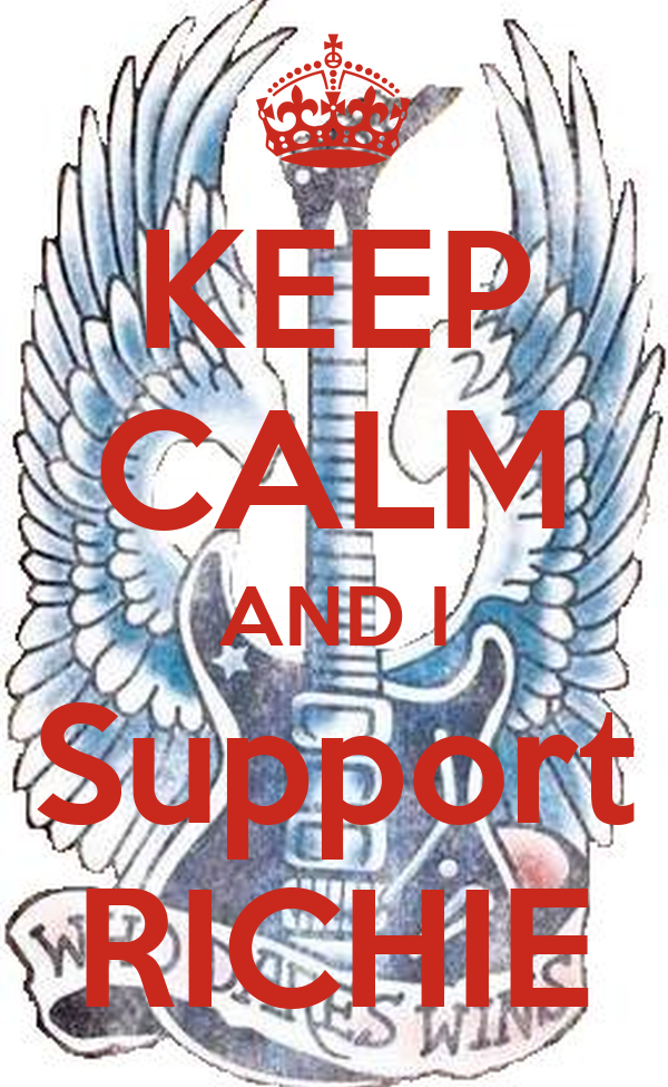 KEEP CALM AND I Support RICHIE