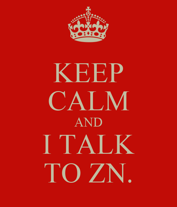 KEEP CALM AND I TALK TO ZN.