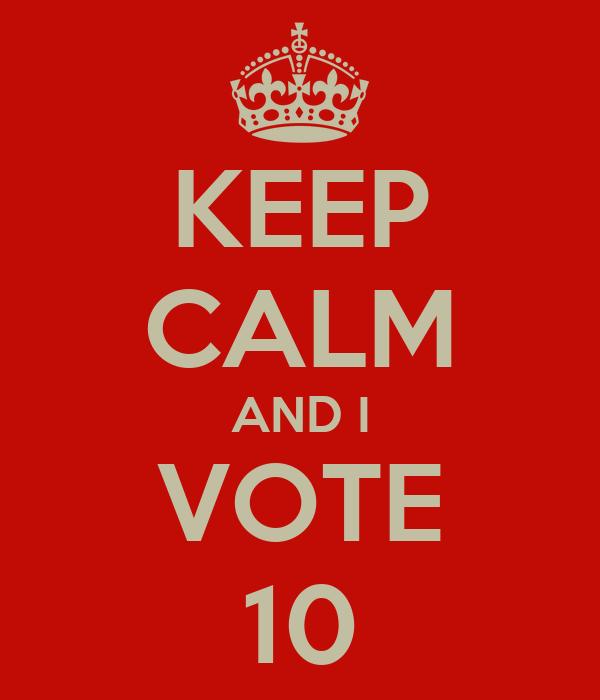 KEEP CALM AND I VOTE 10