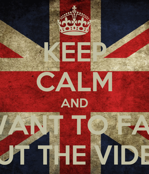 KEEP CALM AND I WANT TO FALL OUT THE VIDEO