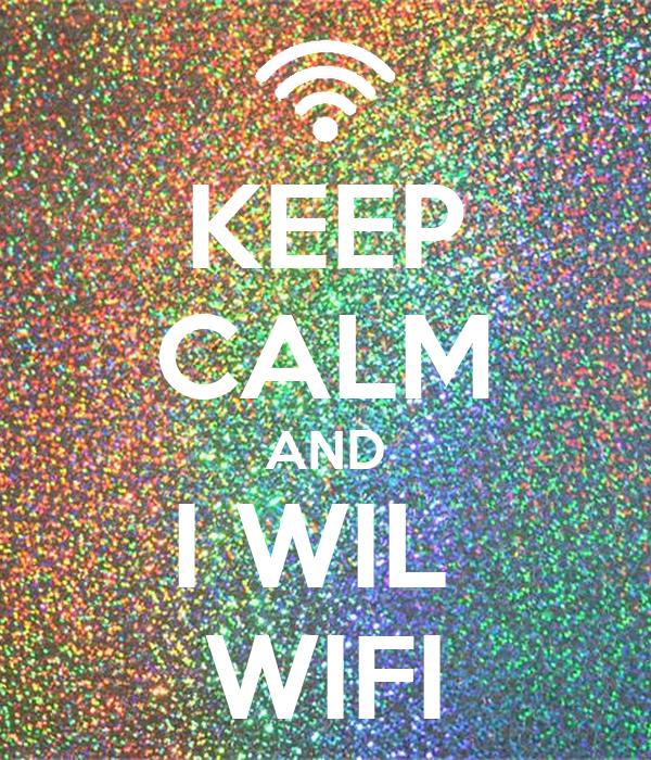 KEEP CALM AND I WIL  WIFI