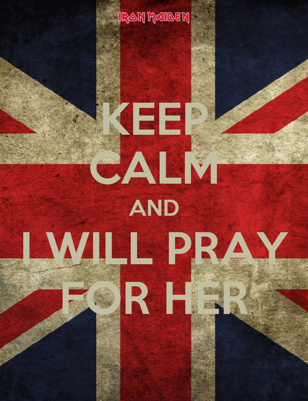 KEEP CALM AND I WILL PRAY FOR HER