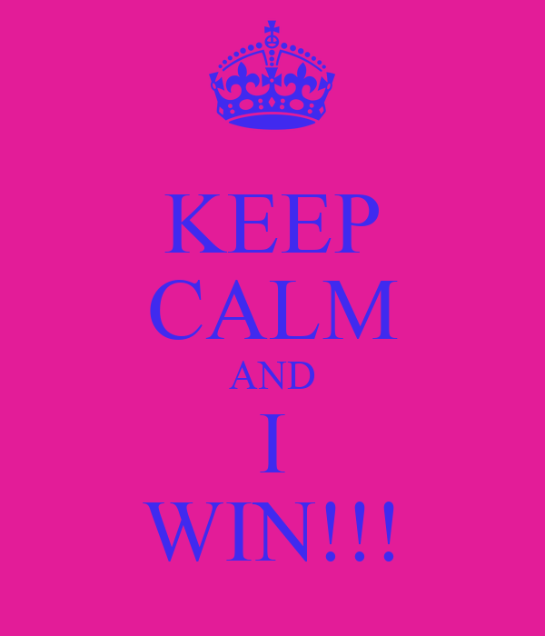 KEEP CALM AND I WIN!!!