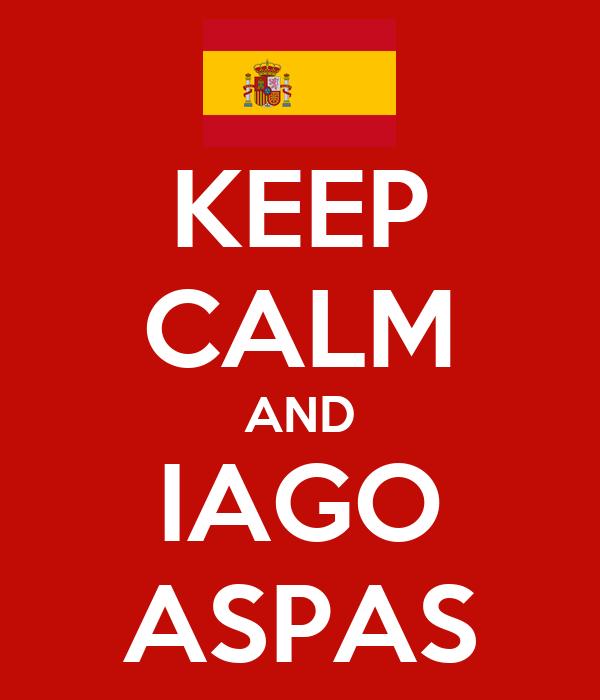 KEEP CALM AND IAGO ASPAS