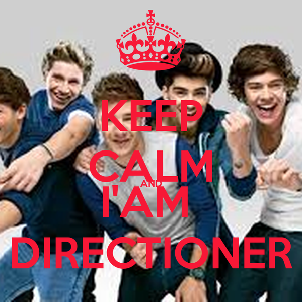 KEEP CALM AND I'AM  DIRECTIONER