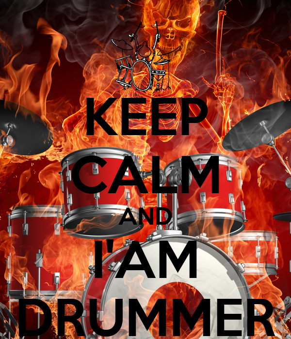 KEEP CALM AND I'AM DRUMMER