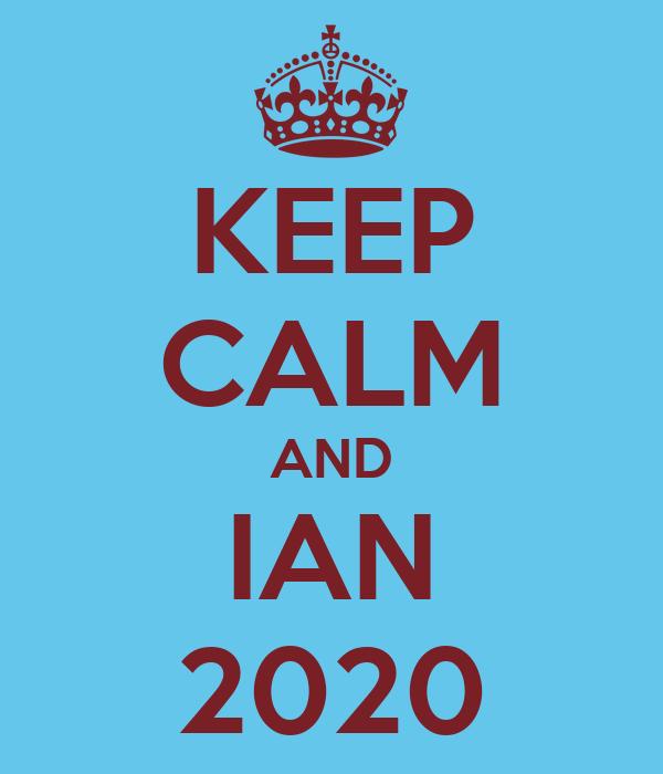 KEEP CALM AND IAN 2020