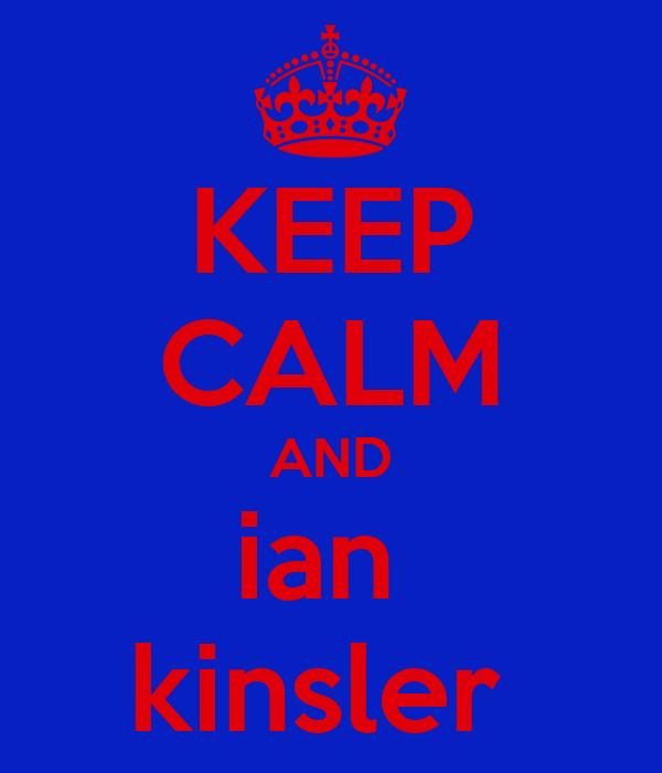 KEEP CALM AND ian  kinsler