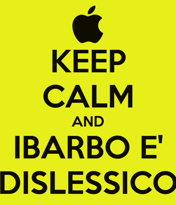 KEEP CALM AND IBARBO E' DISLESSICO