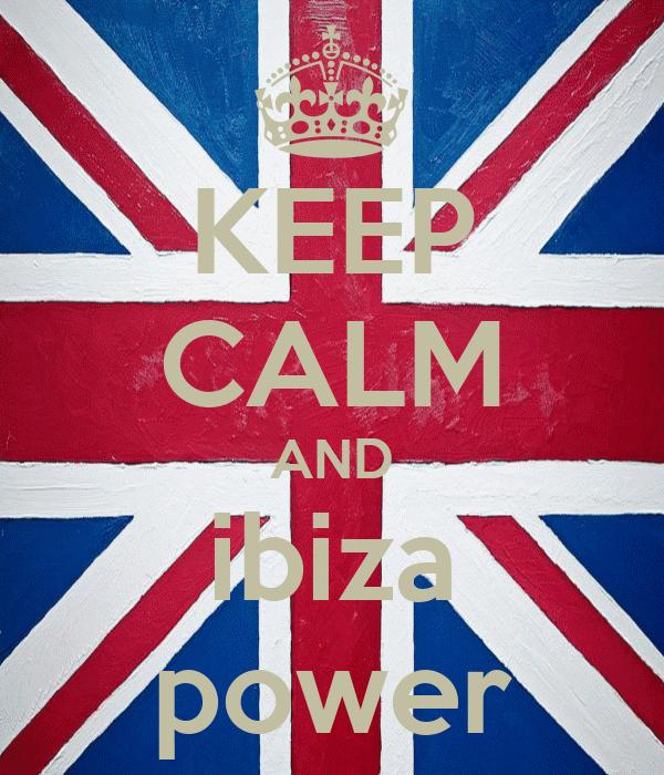 KEEP CALM AND ibiza power