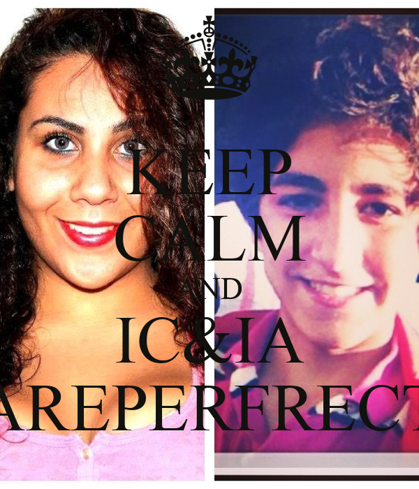 KEEP CALM AND IC&IA AREPERFRECT
