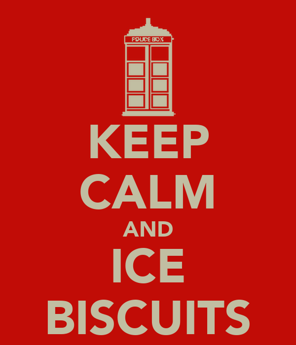 KEEP CALM AND ICE BISCUITS
