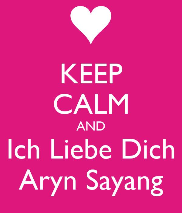 KEEP CALM AND Ich Liebe Dich Aryn Sayang