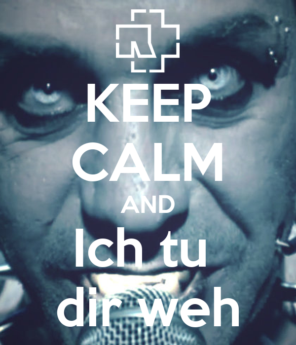 KEEP CALM AND Ich tu  dir weh