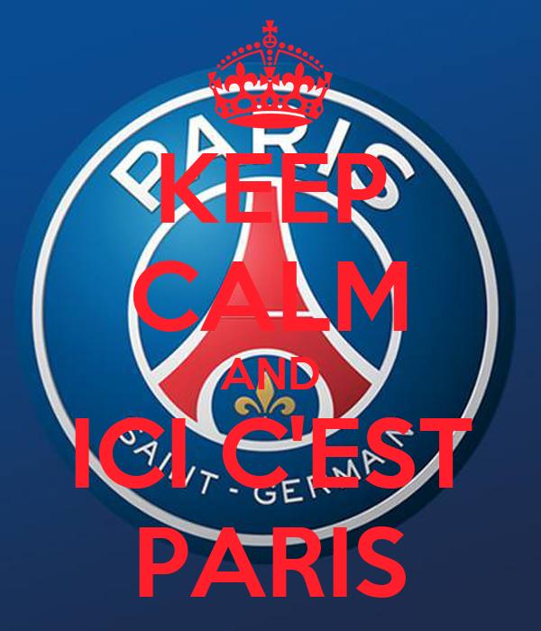 KEEP CALM AND ICI C'EST PARIS