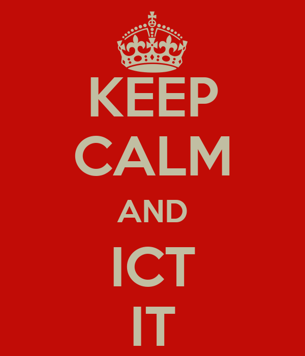 KEEP CALM AND ICT IT