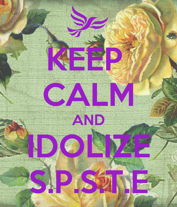 KEEP  CALM AND IDOLIZE S.P.S.T.E