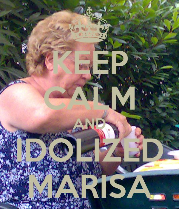 KEEP CALM AND IDOLIZED MARISA