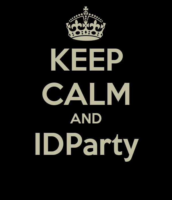 KEEP CALM AND IDParty