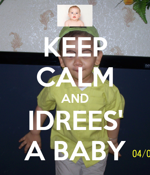 KEEP CALM AND IDREES' A BABY