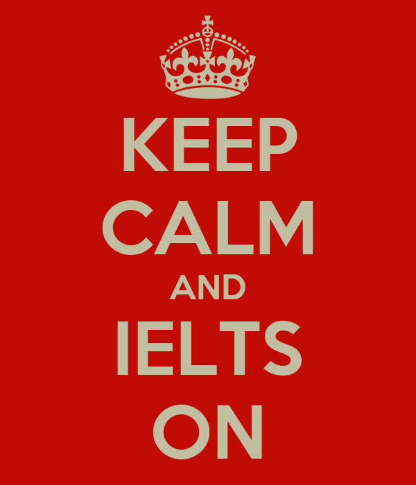 KEEP CALM AND IELTS ON