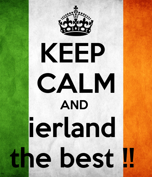 KEEP  CALM AND  ierland  the best !!