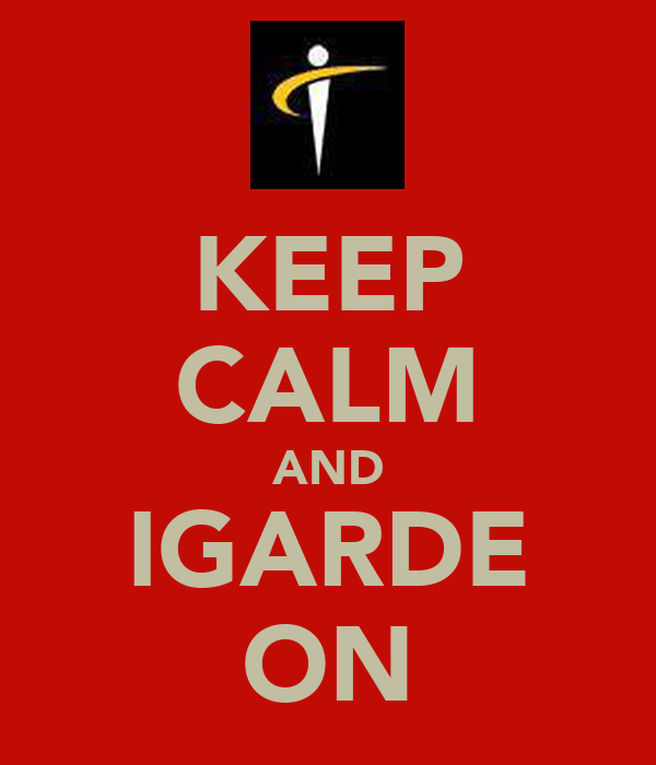 KEEP CALM AND IGARDE ON