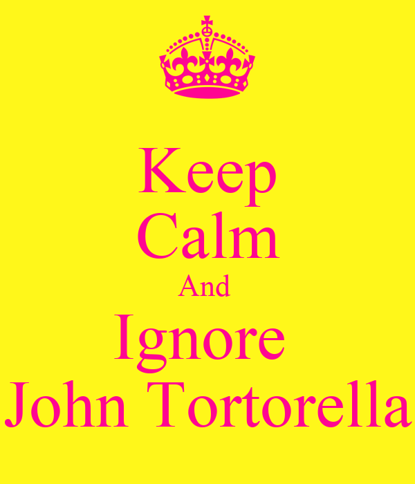Keep Calm And  Ignore  John Tortorella