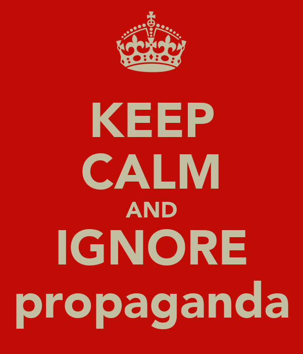 KEEP CALM AND IGNORE propaganda