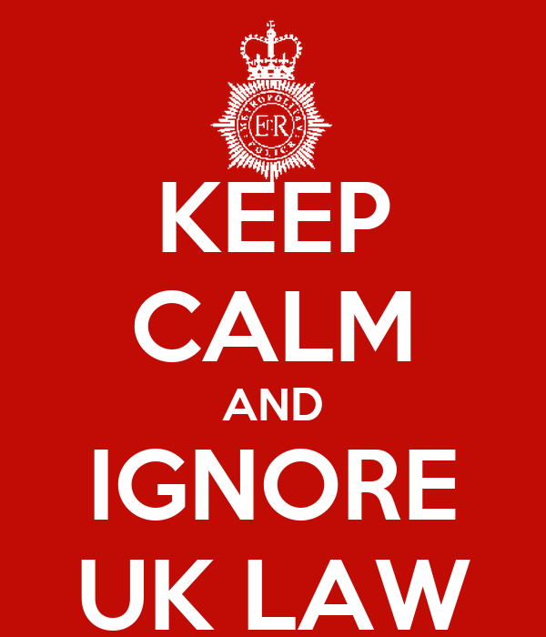 KEEP CALM AND IGNORE UK LAW