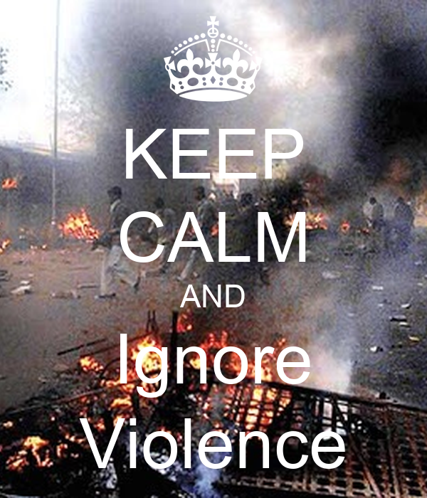 KEEP CALM AND Ignore Violence