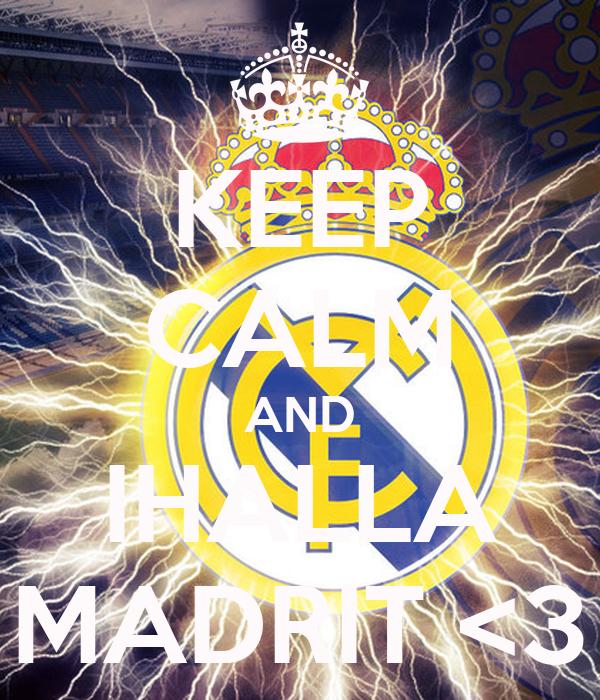 KEEP CALM AND IHALLA MADRIT <3