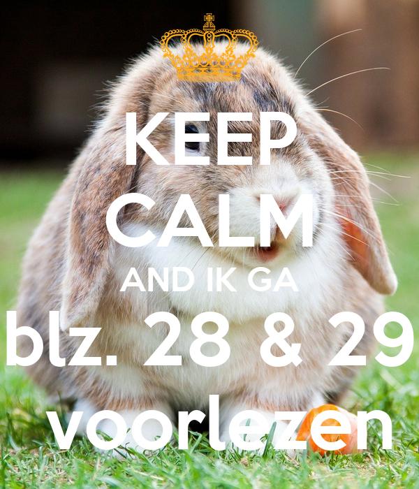 Keep calm and ik ga blz 28 29 voorlezen poster hajar keep calm o matic - Smeedijzeren prieel leunde tegen ...