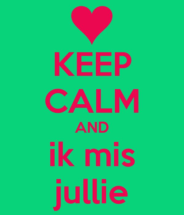 keep-calm-and-ik-mis-jullie.jpg