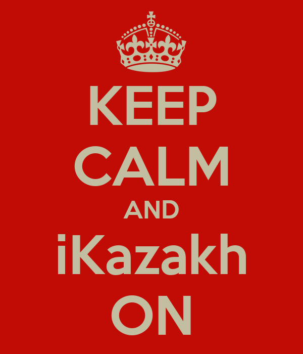 KEEP CALM AND iKazakh ON