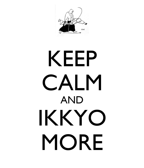 KEEP CALM AND IKKYO MORE
