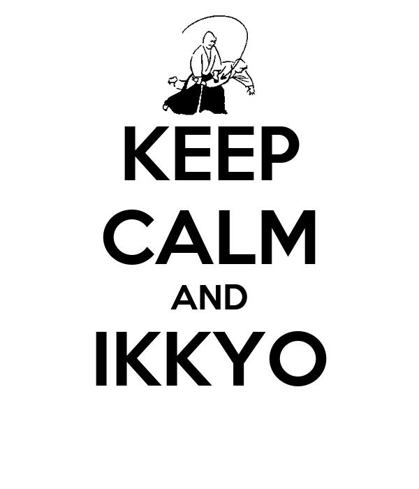 KEEP CALM AND IKKYO