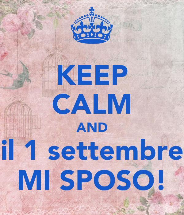 KEEP CALM AND il 1 settembre MI SPOSO!