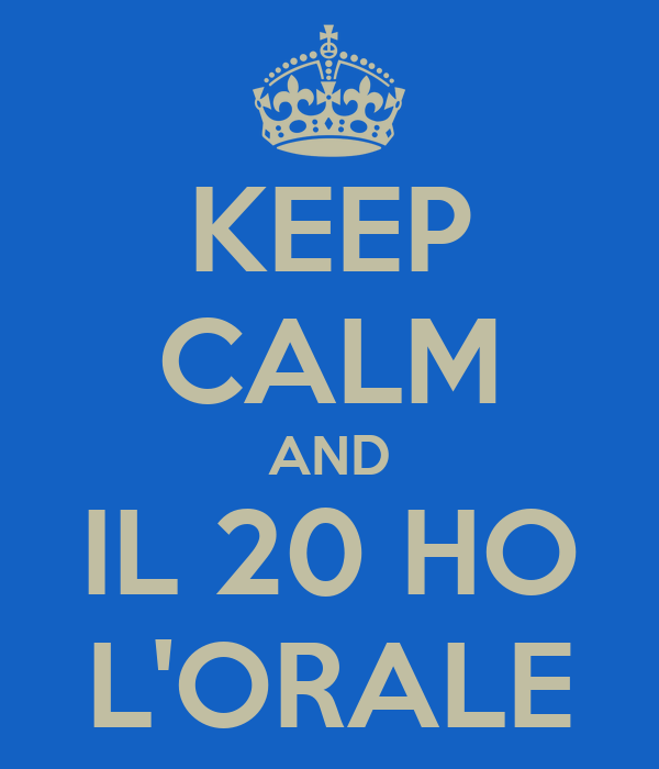 KEEP CALM AND IL 20 HO L'ORALE