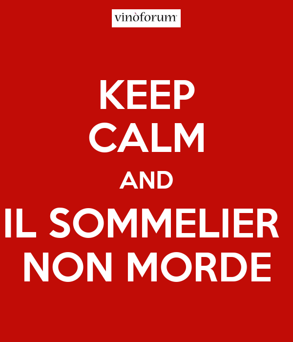 KEEP CALM AND IL SOMMELIER  NON MORDE