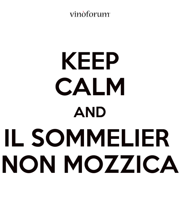 KEEP CALM AND IL SOMMELIER  NON MOZZICA