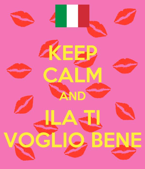 KEEP CALM AND ILA TI VOGLIO BENE
