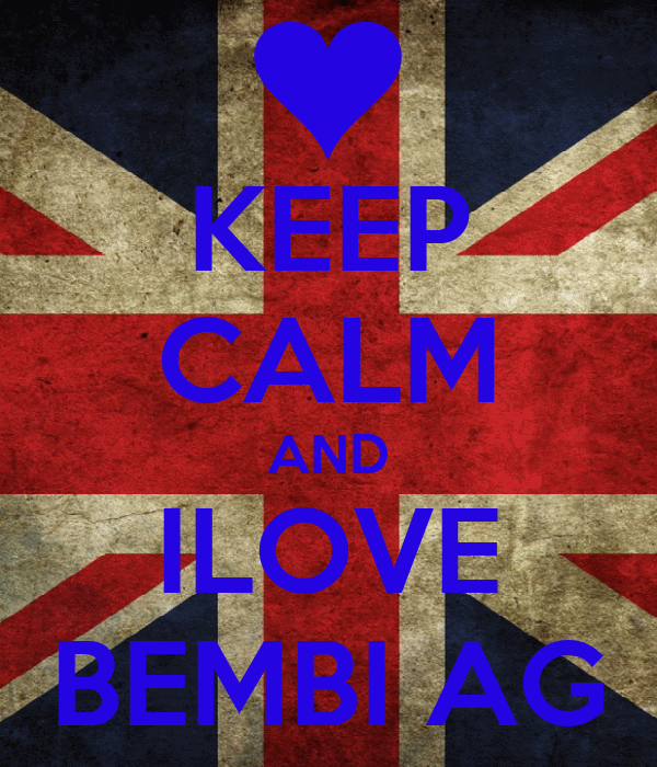 KEEP CALM AND ILOVE BEMBI AG