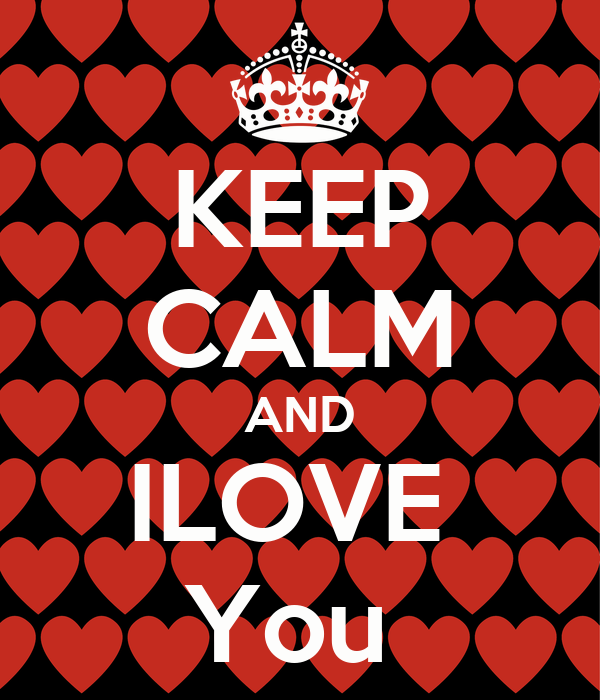 KEEP CALM AND ILOVE  You